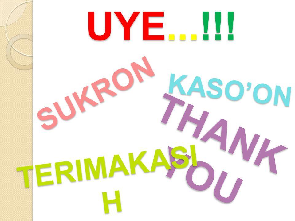 THANK YOU SUKRON TERIMAKASI H KASO'ON UYE...!!!
