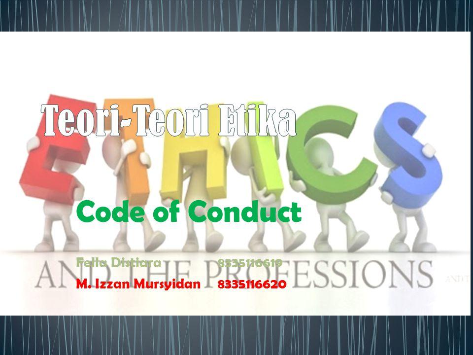 Code of Conduct Fella Distiara8335116619 M. Izzan Mursyidan8335116620