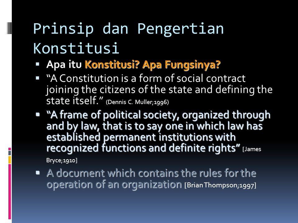 """Prinsip dan Pengertian Konstitusi Konstitusi? Apa Fungsinya?  Apa itu Konstitusi? Apa Fungsinya?  """"A Constitution is a form of social contract joini"""