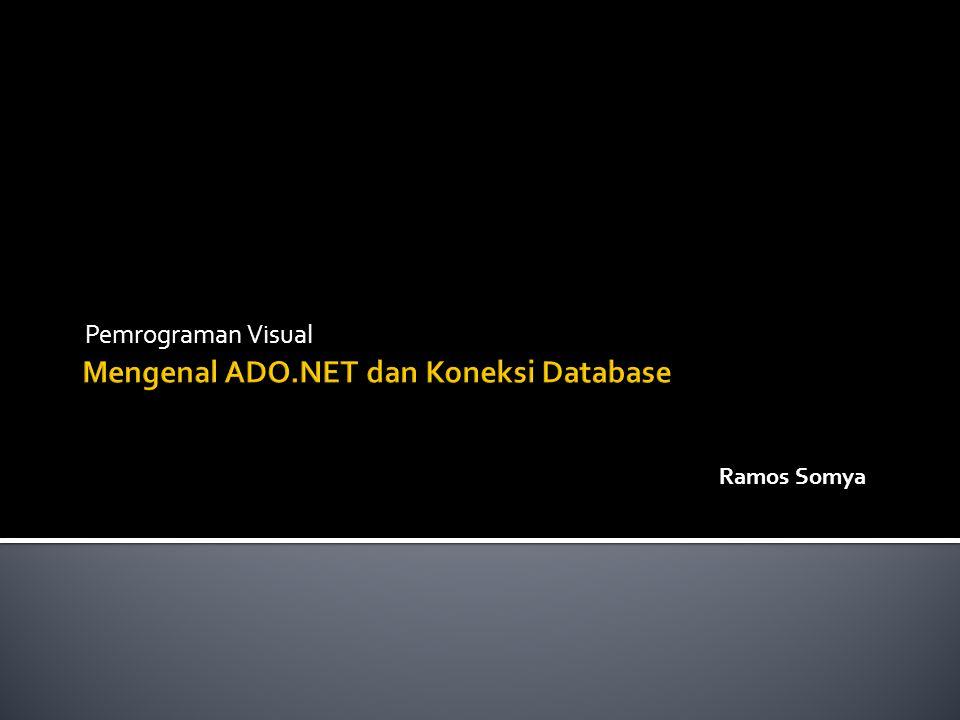  ActiveX Data Objects (ADO) untuk framework.NET.