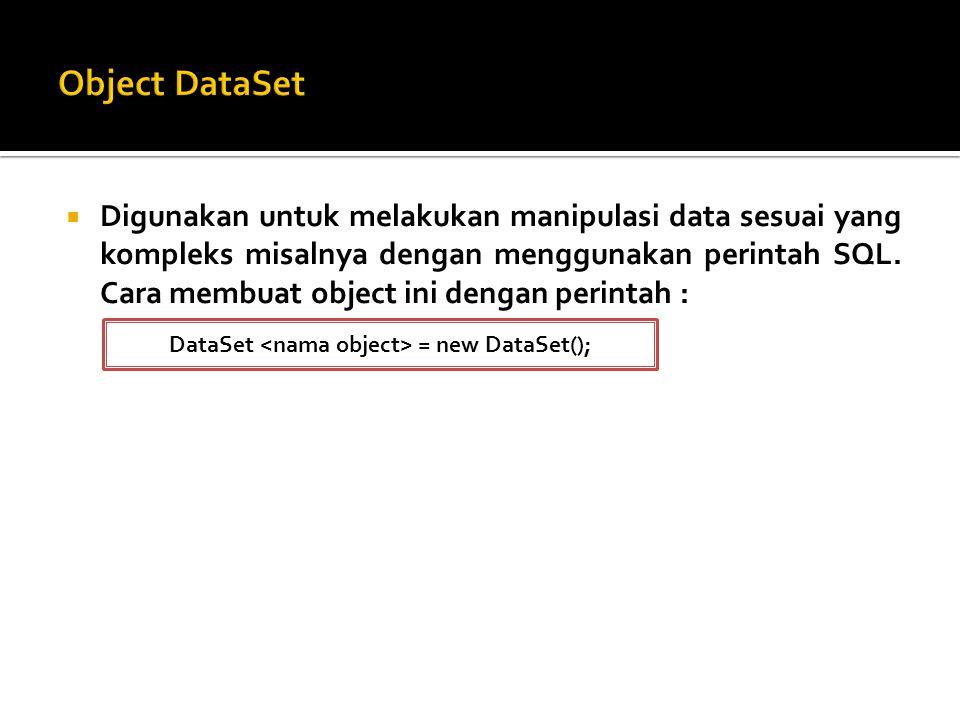  Digunakan untuk melakukan manipulasi data sesuai yang kompleks misalnya dengan menggunakan perintah SQL.