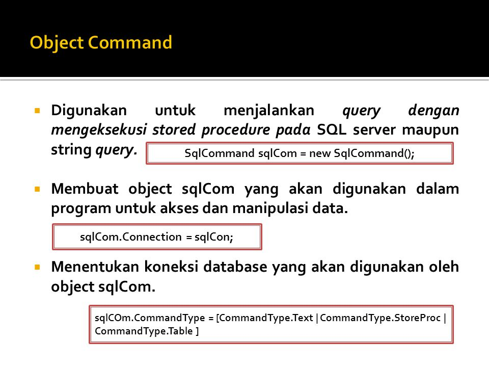  Menentukan jenis command yg digunakan, dengan menuliskan salah satu dari tiga pilihan yang tersedia.