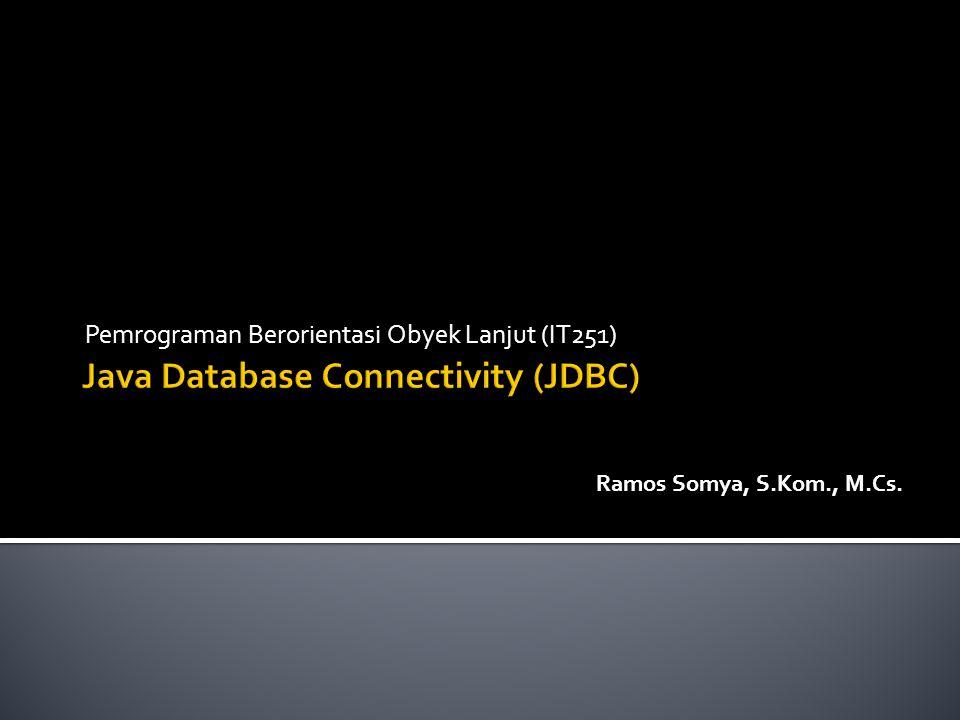  MySQL on localhost: jdbc:mysql://localhost:3306/mysql  Bagian pertama dari URL (jdbc:mysql) spesifik terhadap dbms yang digunakan  Bagian kedua menjelaskan dimana server DBMS berada (localhost)  Bagian ketiga menjelaskan port number (1521, 3306 -default)  Bagian terakhir menjelaskan nama database yang digunakan (mysql)