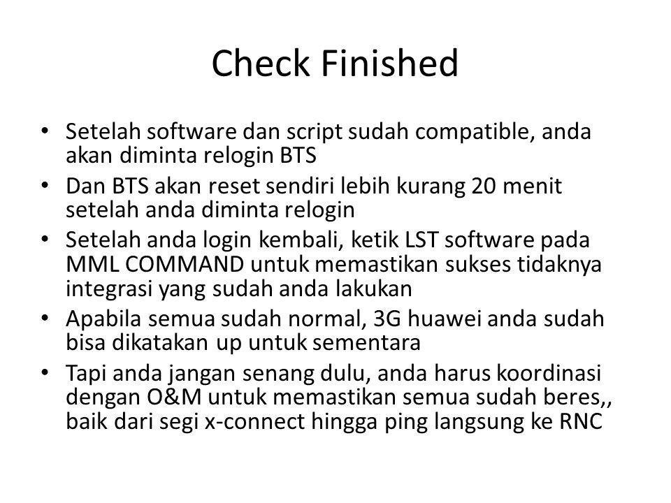 Check Finished Setelah software dan script sudah compatible, anda akan diminta relogin BTS Dan BTS akan reset sendiri lebih kurang 20 menit setelah an