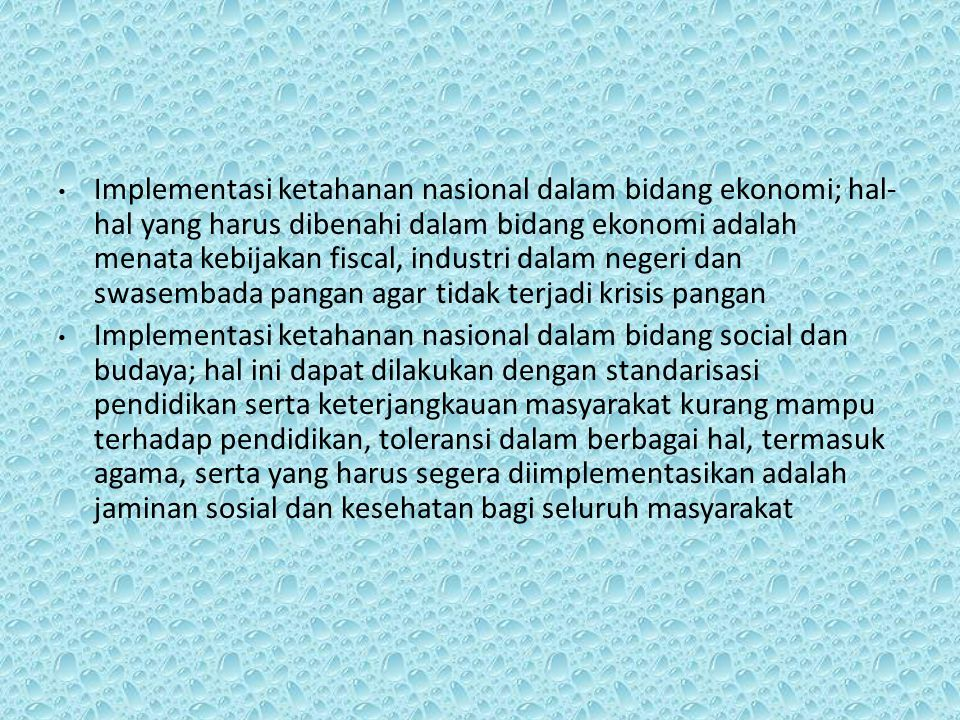 Implementasi ketahanan nasional dalam bidang ekonomi; hal- hal yang harus dibenahi dalam bidang ekonomi adalah menata kebijakan fiscal, industri dalam