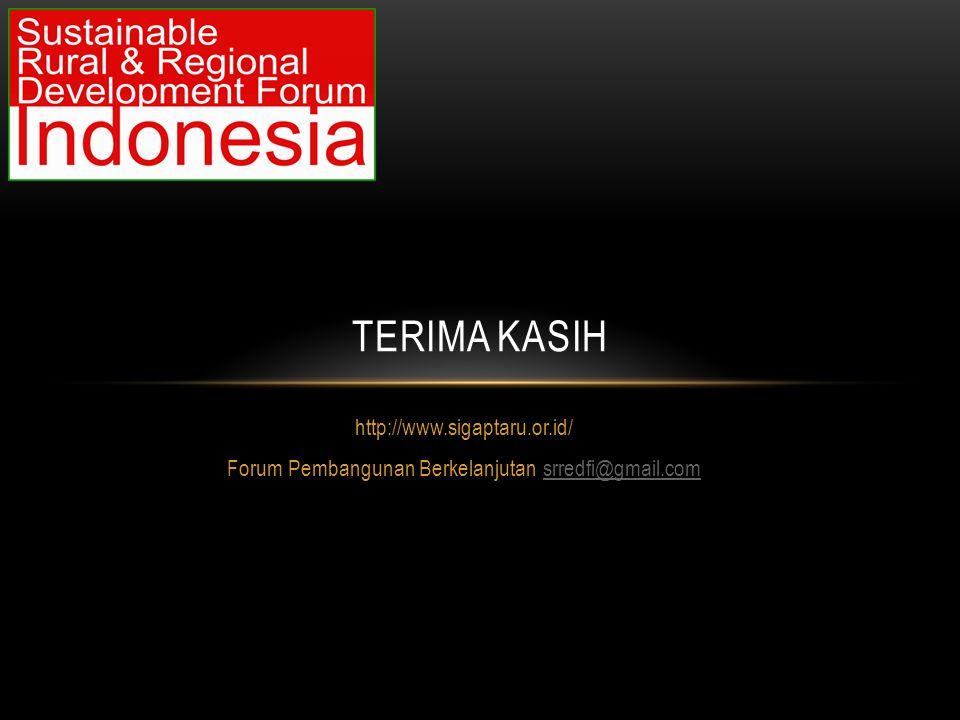 http://www.sigaptaru.or.id/ Forum Pembangunan Berkelanjutan srredfi@gmail.comsrredfi@gmail.com TERIMA KASIH