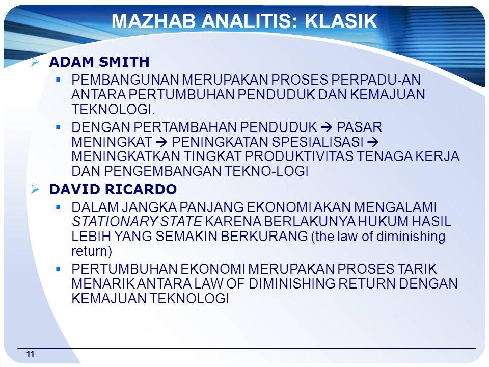 11  ADAM SMITH  PEMBANGUNAN MERUPAKAN PROSES PERPADU-AN ANTARA PERTUMBUHAN PENDUDUK DAN KEMAJUAN TEKNOLOGI.