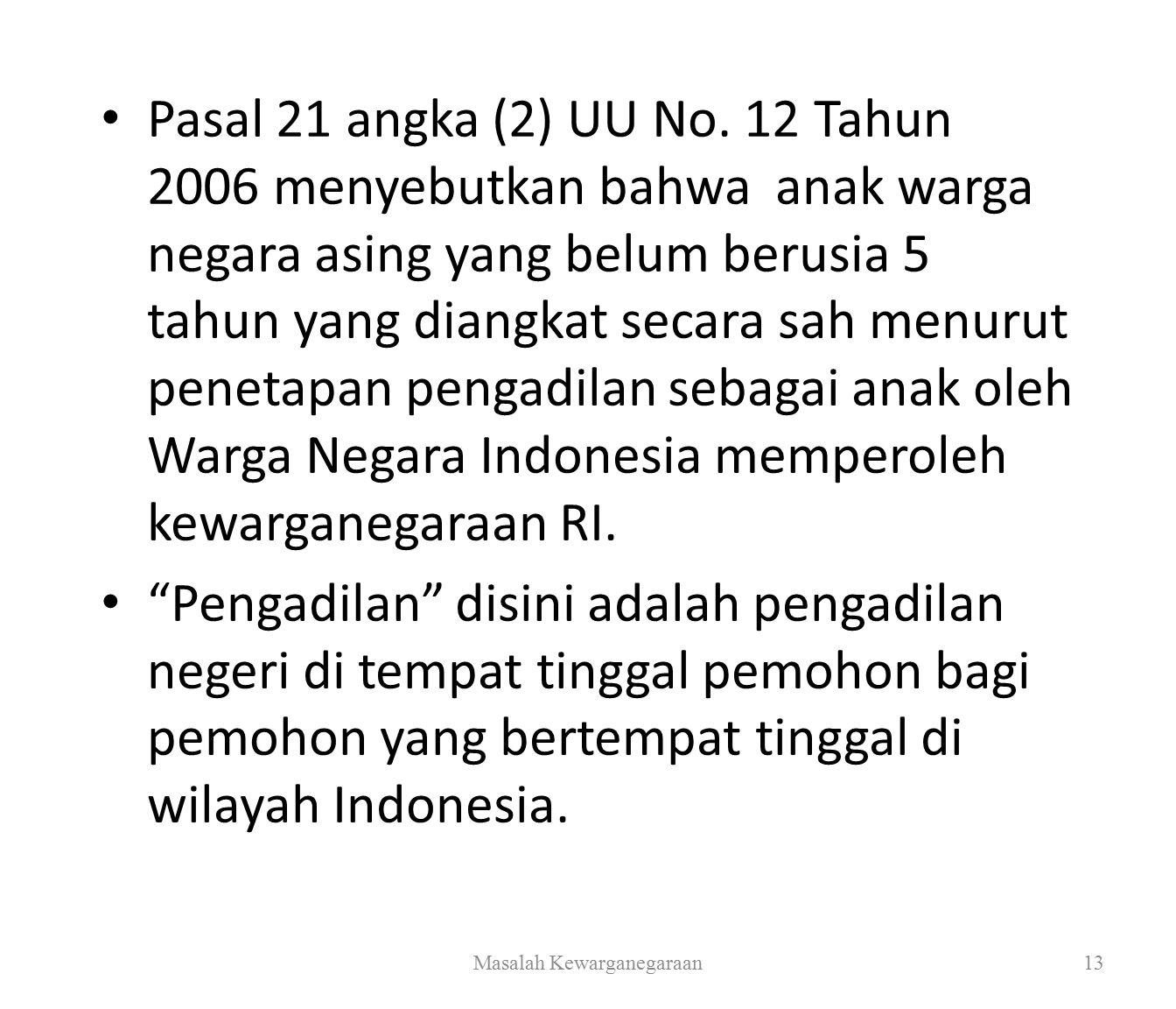 Pasal 21 angka (2) UU No.