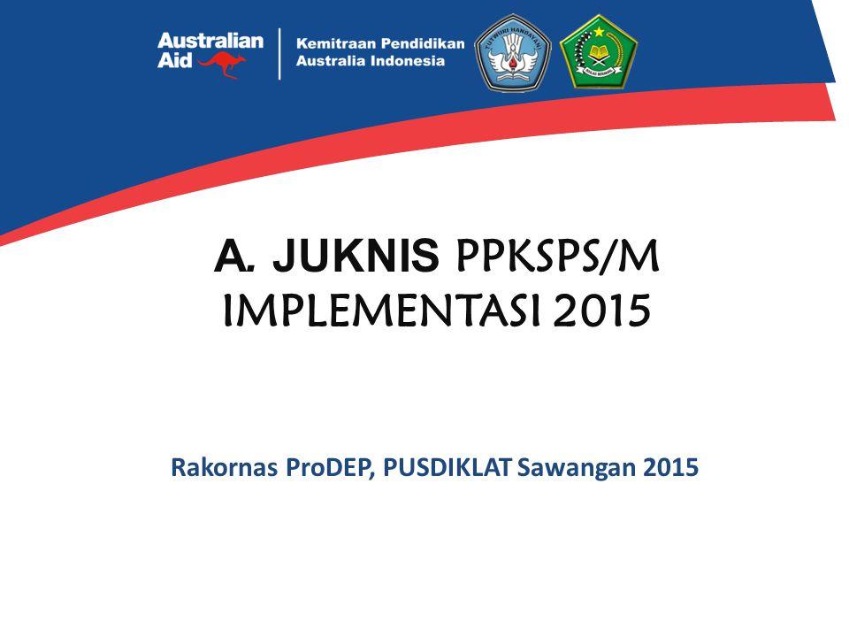 PENDAHULUAN Tujuan Petunjuk teknis pelaksanaan Pelatihan PPKSPS/M 2015  acuan operasional bagi semua pihak yang terlibat dalam: – Pelaksanaan, – M&E, – penjaminan mutu, dan – peningkatan mutu program PPKSPS/M 2015.
