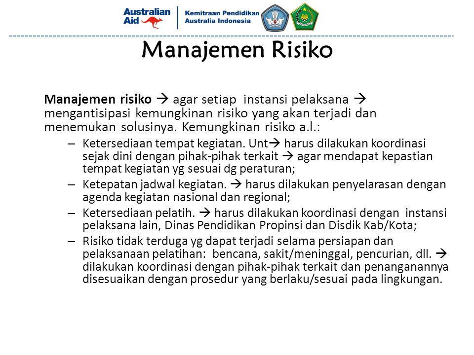Manajemen Risiko Manajemen risiko  agar setiap instansi pelaksana  mengantisipasi kemungkinan risiko yang akan terjadi dan menemukan solusinya. Kemu