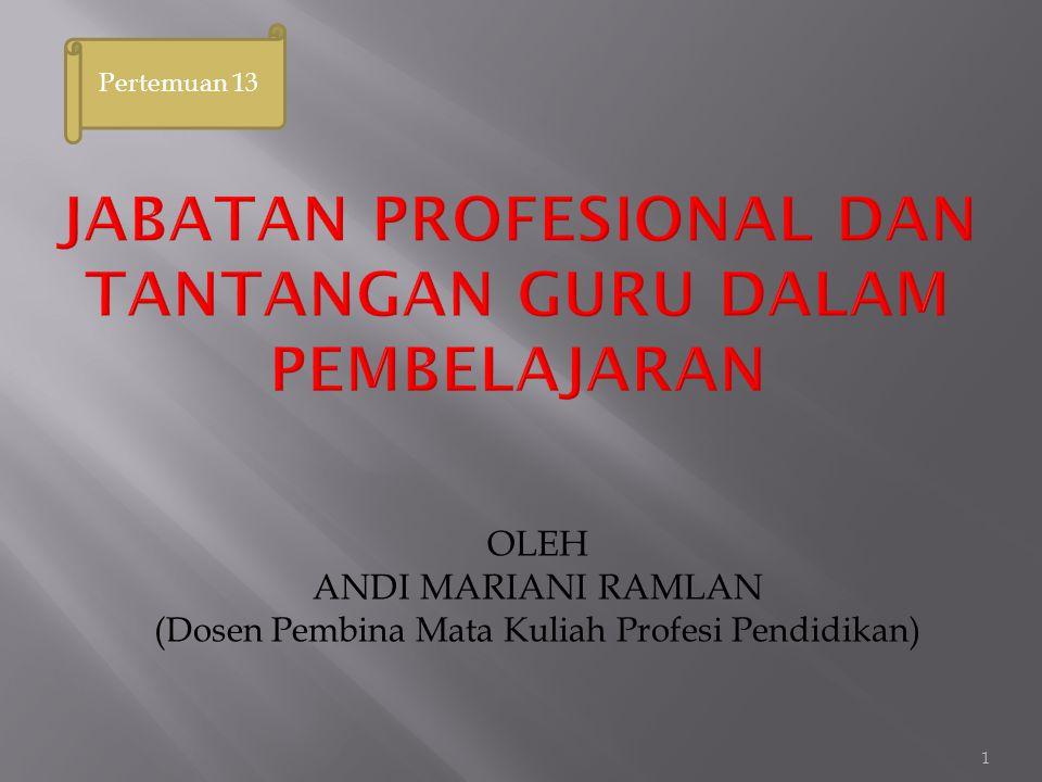  Jabatan guru merupakan jabatan profesional yang menghendaki guru harus bekerja secara profesional.