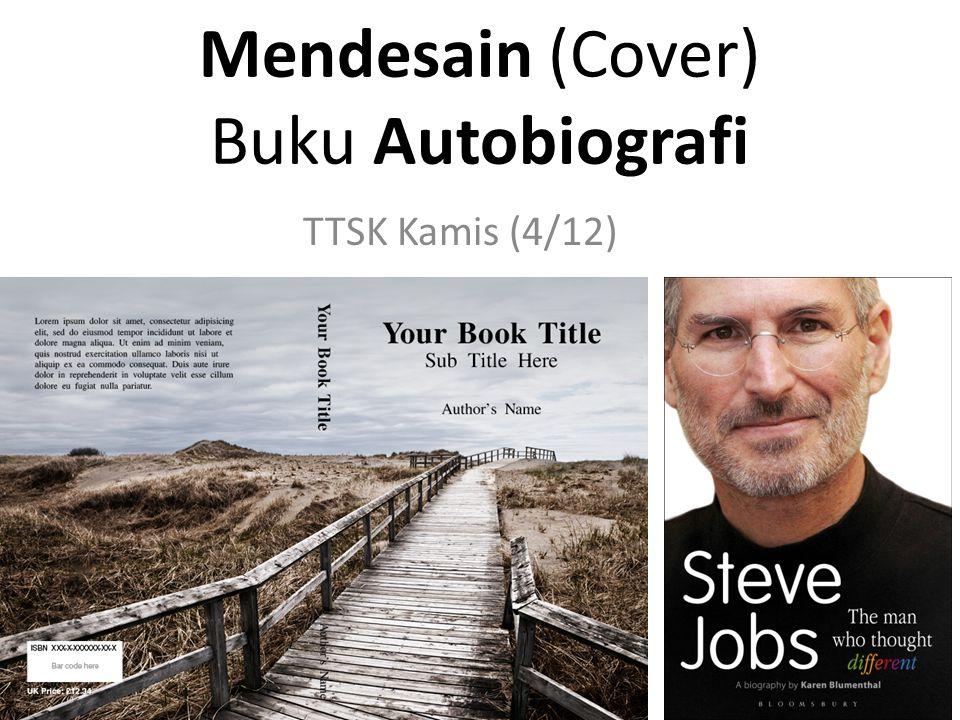 Mendesain (Cover) Buku Autobiografi TTSK Kamis (4/12)