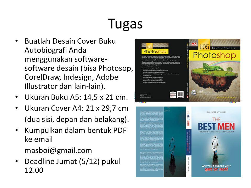 Tugas Buatlah Desain Cover Buku Autobiografi Anda menggunakan software- software desain (bisa Photosop, CorelDraw, Indesign, Adobe Illustrator dan lai