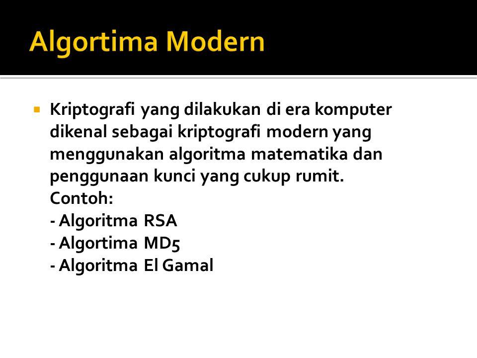  Kriptografi yang dilakukan di era komputer dikenal sebagai kriptografi modern yang menggunakan algoritma matematika dan penggunaan kunci yang cukup