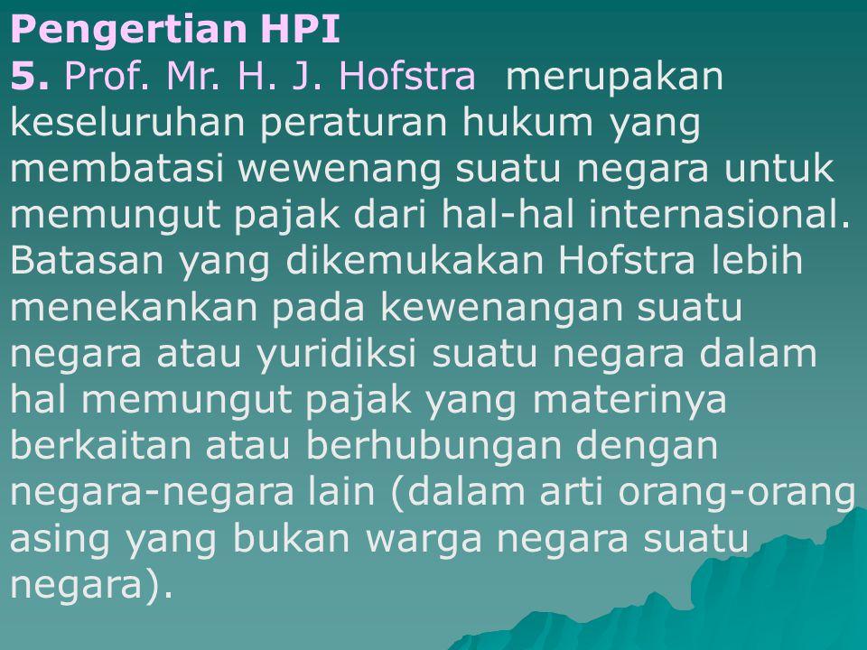 Pengertian HPI 4.Prof.Dr. PJA Adriani Hukum Pajak Internasional sebagi suatu kesatuan hukum.