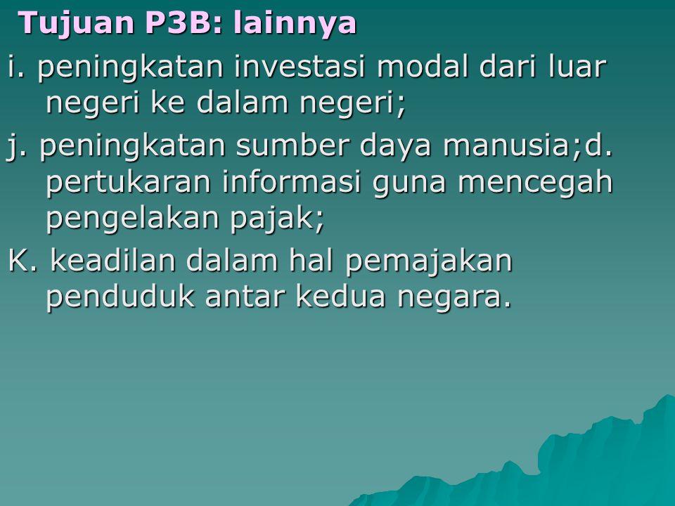 Tujuan P3B : lainnya Tujuan P3B : lainnya a.mencegah timbulnya pengelakan pajak; b.