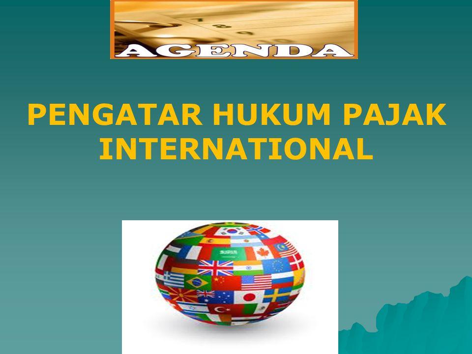 Model-model perjanjian Pajak International : 1.UN Model (united Nations) 2.OECD Model (Organization for economic cooperation and development).
