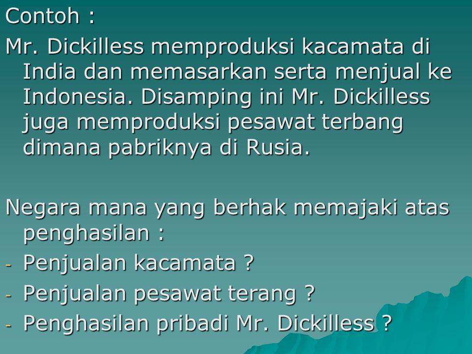Contoh : Mr.Dickilless memproduksi kacamata di India dan memasarkan serta menjual ke Indonesia.