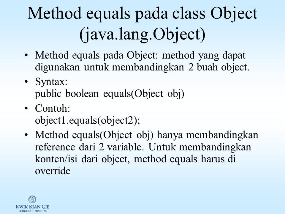 Operator instaceof Instaceof digunakan untuk menguji apakah suatu reference object dapat di casting ke reference object lain. Contoh: Object o = new C