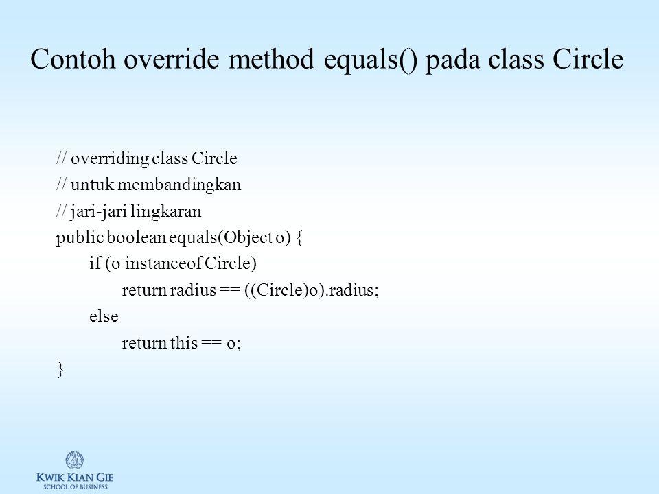 Method equals pada class Object (java.lang.Object) Method equals pada Object: method yang dapat digunakan untuk membandingkan 2 buah object. Syntax: p