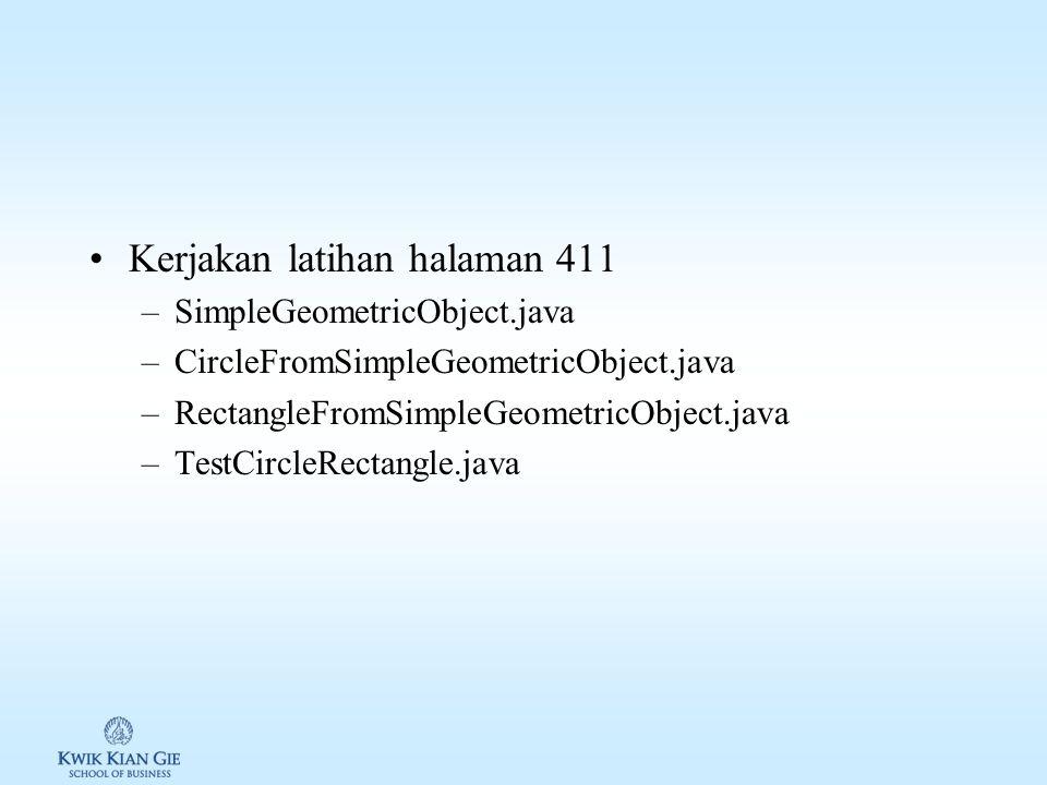 Contoh override method equals() pada class Circle // overriding class Circle // untuk membandingkan // jari-jari lingkaran public boolean equals(Objec