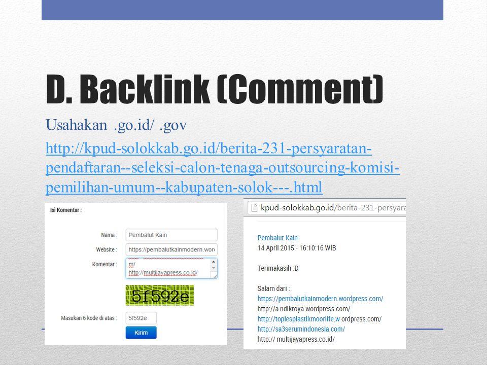 D. Backlink (Comment) Usahakan.go.id/.gov http://kpud-solokkab.go.id/berita-231-persyaratan- pendaftaran--seleksi-calon-tenaga-outsourcing-komisi- pem