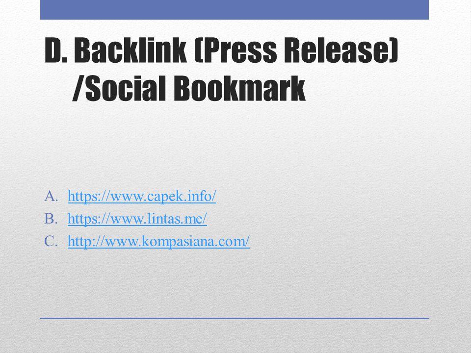 D. Backlink (Press Release) /Social Bookmark A.https://www.capek.info/https://www.capek.info/ B.https://www.lintas.me/https://www.lintas.me/ C.http://
