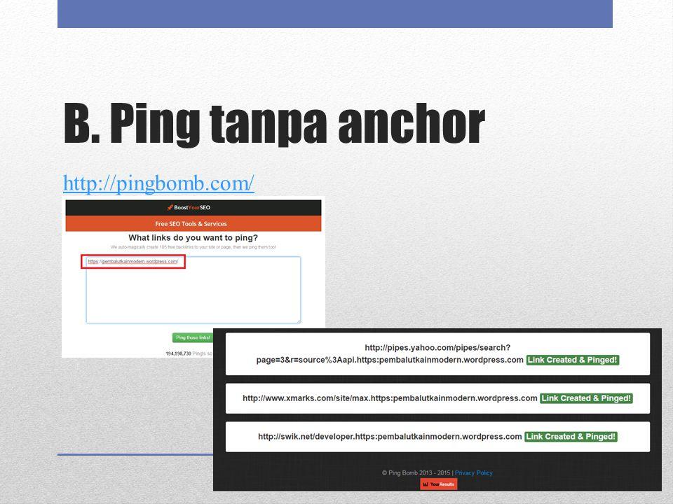 B. Ping tanpa anchor http://pingbomb.com/
