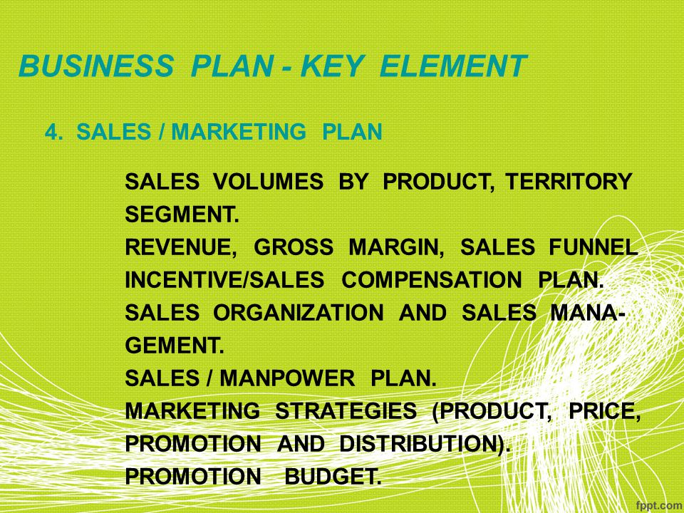 4.SALES / MARKETING PLAN SALES VOLUMES BY PRODUCT, TERRITORY SEGMENT.