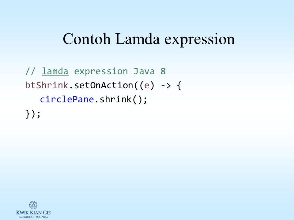 Lamda Expression untuk menangani Event Lamda expression adalah expresi yang mempermudah coding untuk menangani event. Lemda expression diperkenalkann