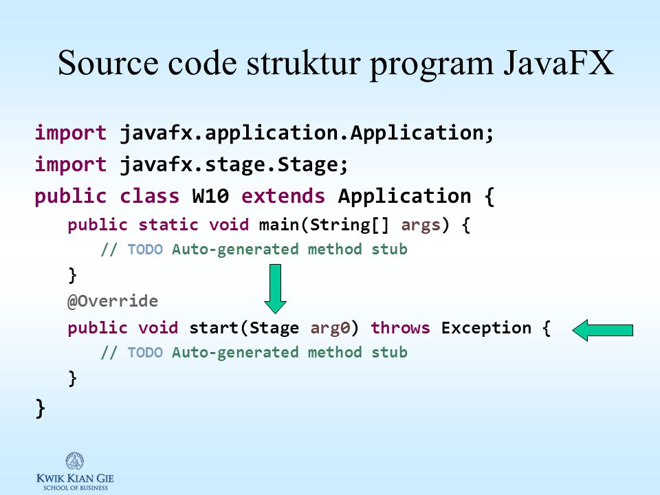 Struktur dasar program JavaFX Framework JavaFX merupakan extend dari abstract class javafx.application.Application Program JavaFX dimulai dengan menge