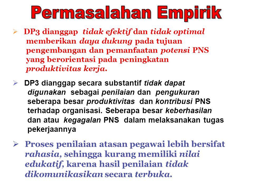 Dikeluarkan Peraturan Pemerintah No. 10 Thn 1979, tentang Penilaian Pelaksanaan Pekerjaan PNS (DP-3) ● kesetiaan ● prestasi kerja ● tanggung jawab ● k