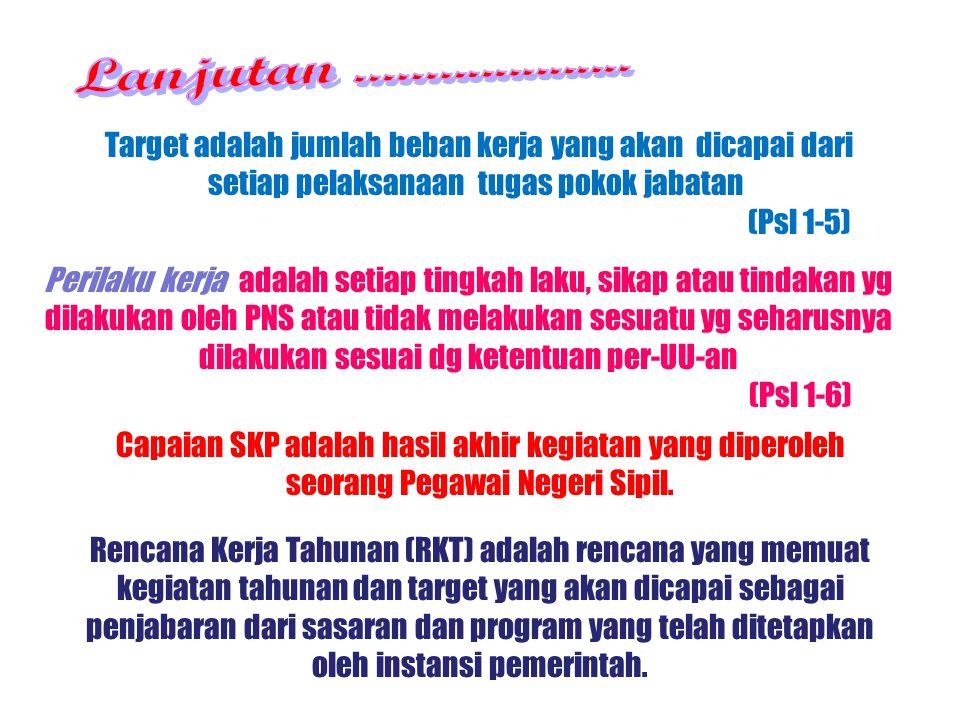 penilaian prestasi kerja PNS adalah suatu proses penilaian secara sistematis yg dilakukan oleh pejabat penilai terhadap SKP dan perilaku PNS psl 1 aya