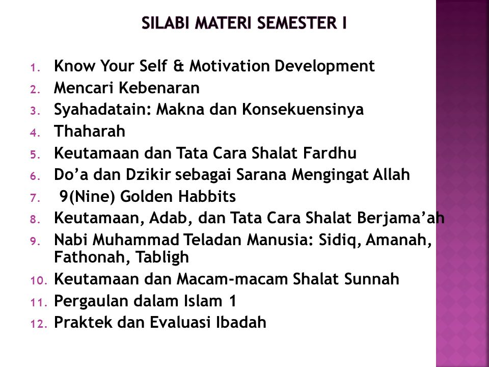 1. Know Your Self & Motivation Development 2. Mencari Kebenaran 3.