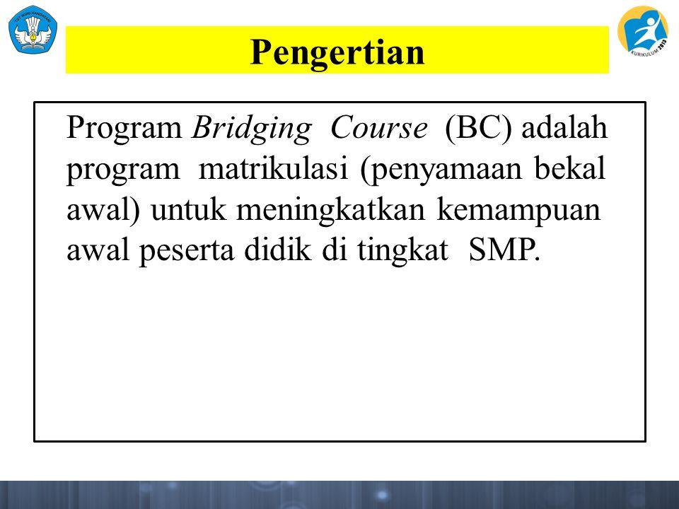 Pengertian Program Bridging Course (BC) adalah program matrikulasi (penyamaan bekal awal) untuk meningkatkan kemampuan awal peserta didik di tingkat S