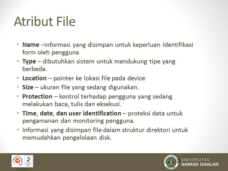 Operasi-operasi File Enam operasi dasar yang berkaitan dengan manajemen file sistem: Create file- tempat baru di dalam sistem file harus di alokasikan untuk berkas yang akan dibuat Write file- Untuk menulis pada file, kita menggunakan system call beserta nama file yang akan ditulisi dan informasi apa yang akan ditulis pada file Read file- Untuk dapat membaca file, kita menggunakan system call beserta nama file dan di blok memori mana file berikutnya diletakkan 4