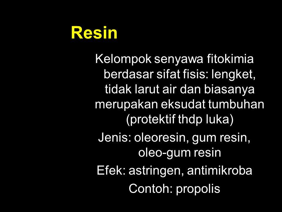 Resin Kelompok senyawa fitokimia berdasar sifat fisis: lengket, tidak larut air dan biasanya merupakan eksudat tumbuhan (protektif thdp luka) Jenis: o