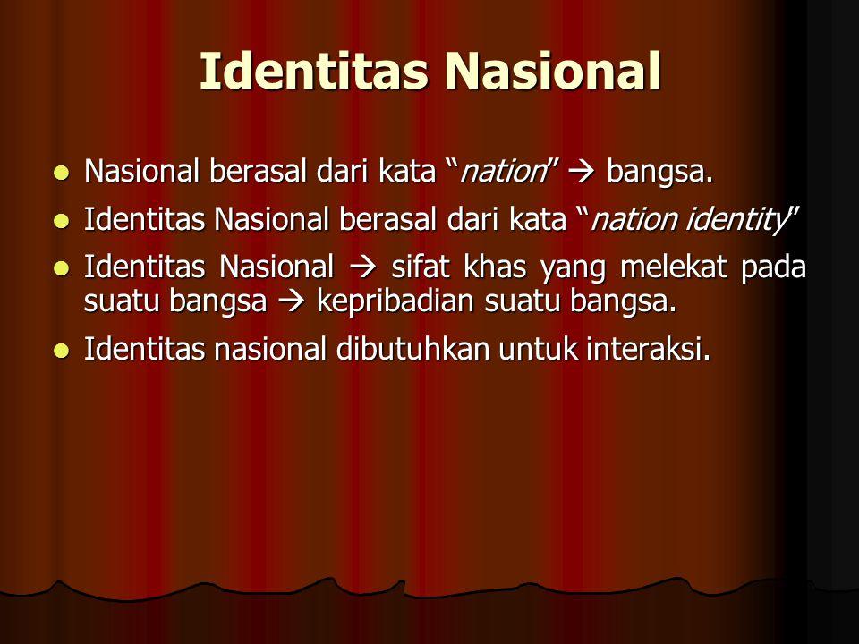 """Identitas Nasional Nasional berasal dari kata """"nation""""  bangsa. Nasional berasal dari kata """"nation""""  bangsa. Identitas Nasional berasal dari kata """"n"""