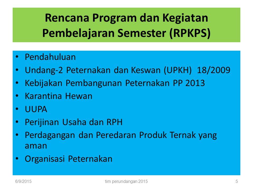 Rencana Program dan Kegiatan Pembelajaran Semester (RPKPS) Pendahuluan Undang-2 Peternakan dan Keswan (UPKH) 18/2009 Kebijakan Pembangunan Peternakan