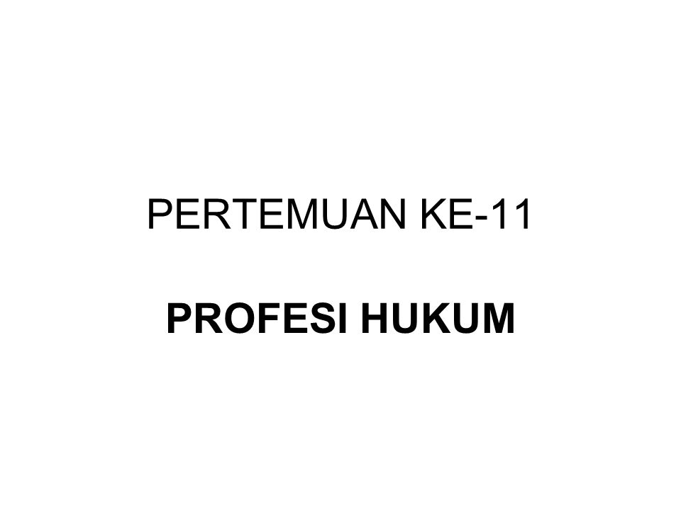 Kelompok Profesi yang bekerja dibidang hukum sebagai profesi hukum.