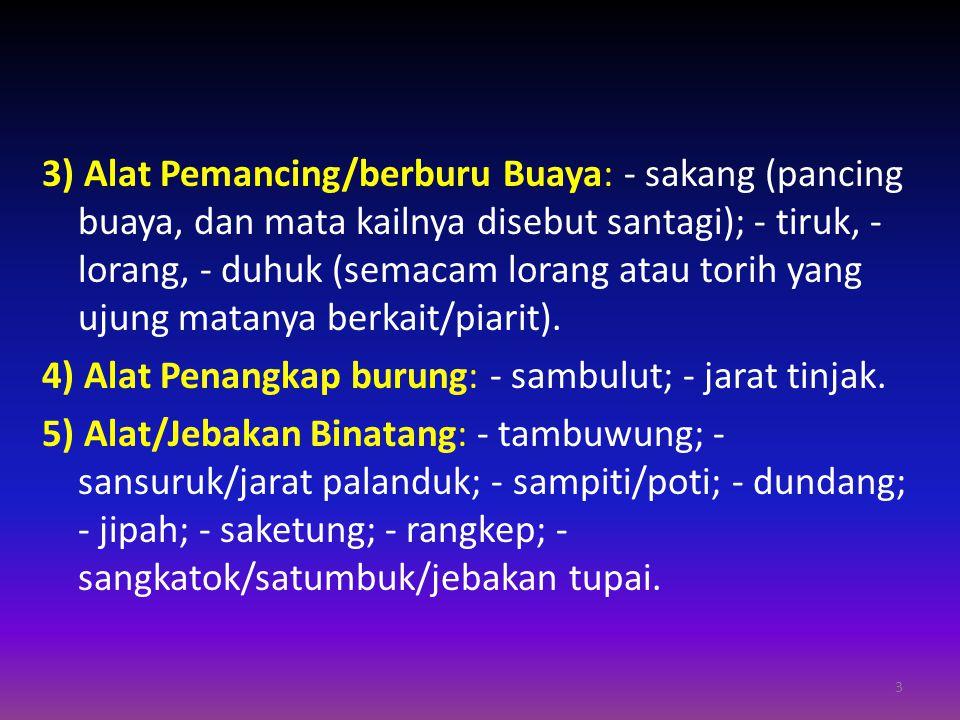 6) Alat Penangkap Bangamat/Kalong/Paing: rengge/jaring bangamat (bahasa Dayak Ngaju), jawe (bahasa Maanyan).