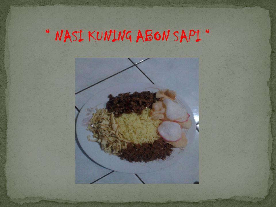 """ NASI KUNING ABON SAPI """