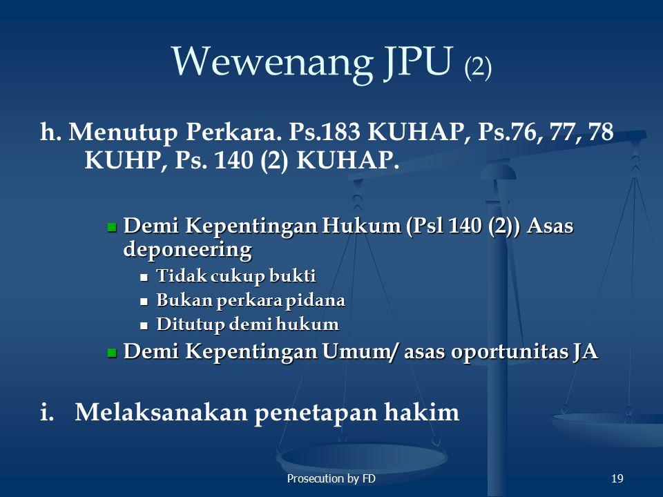 Prosecution by FD19 Wewenang JPU (2) h.Menutup Perkara.