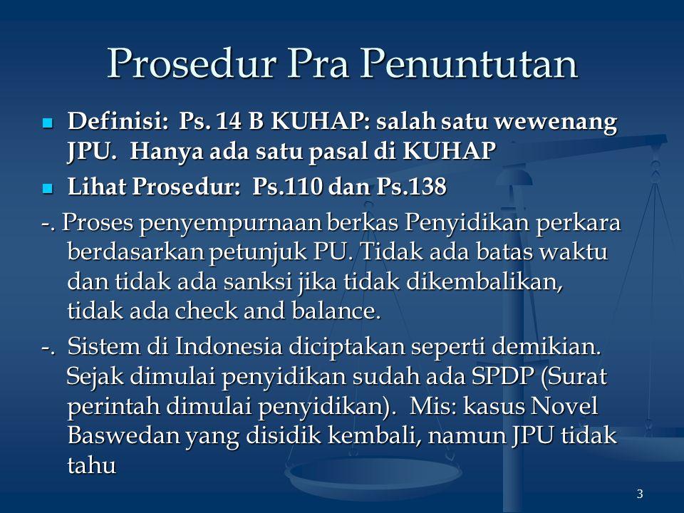 4 Prosedur Pra Penuntutan Posisi Polisi: Maintaining the power.