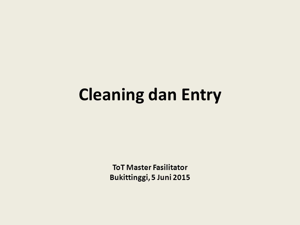 Cleaning dan Entry ToT Master Fasilitator Bukittinggi, 5 Juni 2015