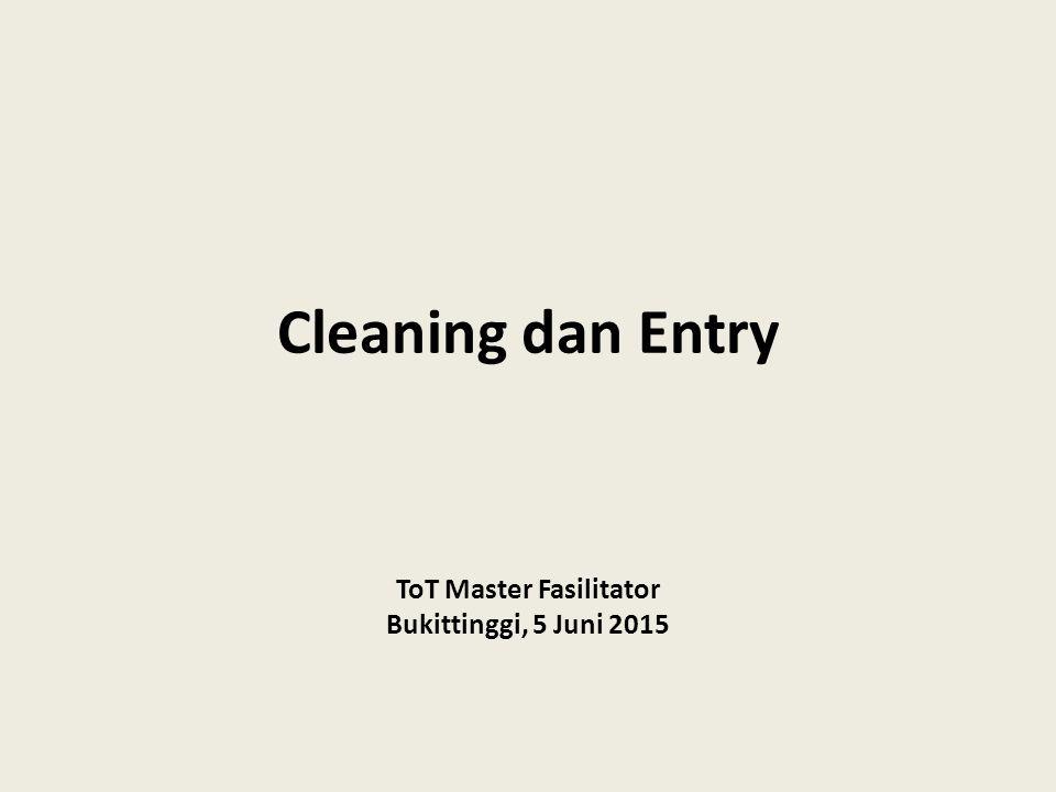 Cleaning dan Entry ToT Master Fasilitator Bukittinggi, 5 Juni 2015