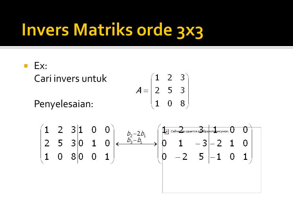  Ex: Cari invers untuk Penyelesaian: