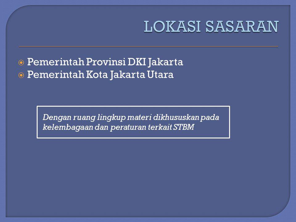  Pemerintah Provinsi DKI Jakarta  Pemerintah Kota Jakarta Utara Dengan ruang lingkup materi dikhususkan pada kelembagaan dan peraturan terkait STBM