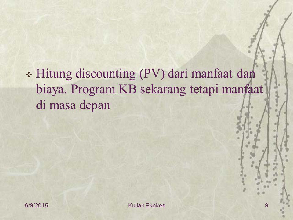  Hitung discounting (PV) dari manfaat dan biaya.