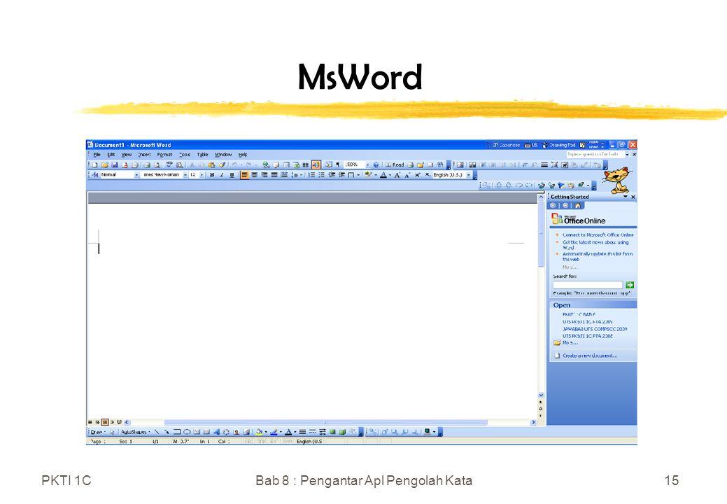 PKTI 1CBab 8 : Pengantar Apl Pengolah Kata15 MsWord